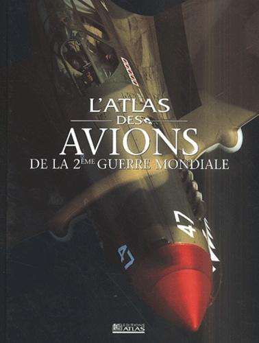 L Atlas Des Avions De La Seconde Guerre Mondiale