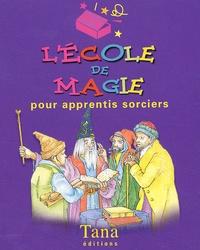 Collectif - L'école de magie pour apprentis sorciers.