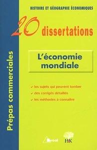Ucareoutplacement.be L'économie mondiale - 20 Dissertations d'Histoire et Géographie économiques avec analyses et commentaires Image