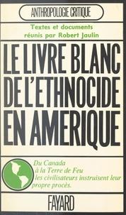 Collectif et  Société des américanistes - L'ethnocide à travers les Amériques - Colloque organisé par la Société des américanistes, Paris, 1970.
