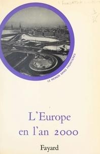 Collectif et  Fondation européenne de la cul - L'Europe en l'an 2000.