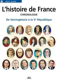 Collectif - L'histoire de France - Chronologie, de Vercingétorix à la Vème république.