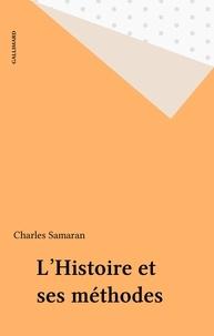 Collectif - L'histoire et ses méthodes.