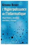 Collectif - L'hyperpuissance de l'informatique - Algorithmes, données, machines, réseaux.