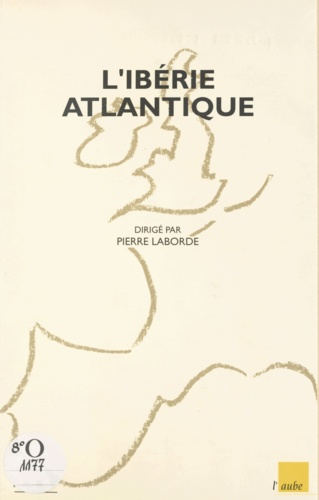 L'Ibérie atlantique. Permanences et mutations