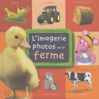 Collectif - L'imagerie photos de la ferme avec Moustilou la souris.