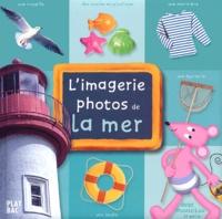 Collectif - L'imagerie photos de la mer avec Moustilou la souris.