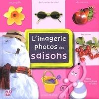 Collectif - L'imagerie photos des saisons avec Moustilou la souris.