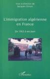 Collectif et Jacques Simon - L'immigration algérienne en France. - De 1962 à nos jours.
