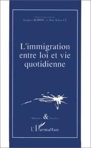 Collectif - L'immigration entre loi et vie quotidienne.