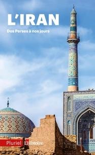 Collectif - L'Iran - Des perses à nos jours.