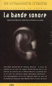 Collectif - La bande sonore. - Esquisse d'une théorie de l'oralité dans la littérature et au cinéma.