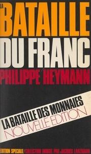 Collectif et Philippe Heymann - La bataille du franc.