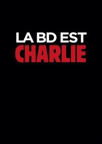 Collectif - La BD est Charlie.