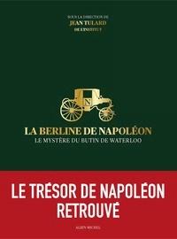 Collectif - La Berline de Napoléon - Le mystère du butin de Waterloo.