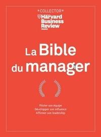 Collectif et Anne Rémond - La Bible du manager.