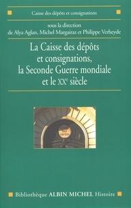 Collectif - La Caisse des dépôts et consignations - la Seconde Guerre mondiale et le XXe siècle.