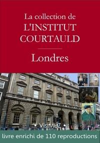 Collectif et François Blondel - La collection de l'institut Courtauld à Londres.