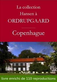 Collectif et François Blondel - La collection Hansen à Ordrupgaard.
