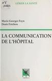 Collectif - La Communication de l'hôpital.