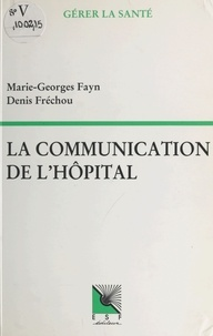 Collectif - La Communication de l'hôpital.