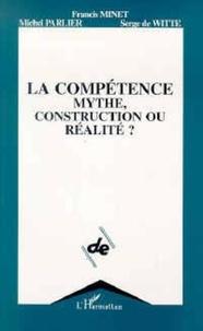 Collectif - La compétence, mythe, construction ou réalité ?.