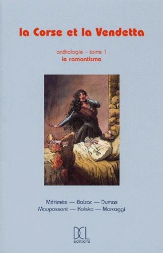 Collectif - La Corse et la vendetta - Tome 1, Le romantisme.