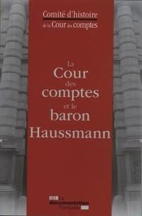 Collectif - La cour des comptes et le baron Haussmann.
