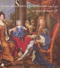 Collectif et  Bibliothèque nationale - La cour des Stuarts à Saint-Germain-en-Laye au temps de Louis XIV - 13 février-27 avril 1992, Musée des antiquités nationales de Saint-Germain-en-Laye.