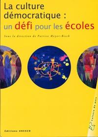 Collectif et Patrice Meyer-Bisch - La culture démocratique : un défi pour les écoles - UN DEFI POUR LES ECOLES.