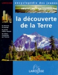 Collectif - LA DECOUVERTE DE LA TERRE.