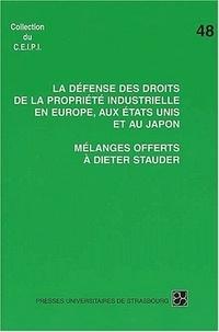 La défense des droits à la propriété industrielle en Europe, aux Etats-Unis et au Japon. Mélanges offerts à Dieter Stauder.pdf