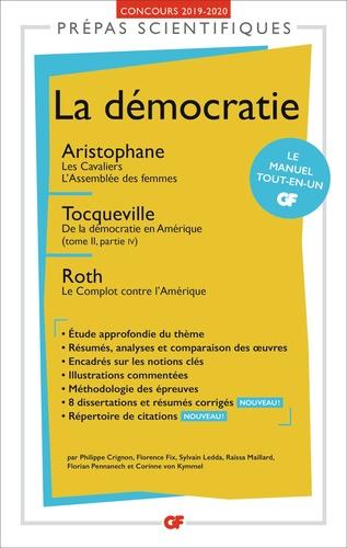 La démocratie. Aristophane, Les Cavaliers ; L'Assemblée des femmes ; Tocqueville, De la démocratie en Amérique (tome II, partie IV) ; Roth, Le Complot contre l'Amérique  Edition 2019-2020