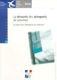 Collectif - La desserte des aéroports de province : la place des transports en commun.