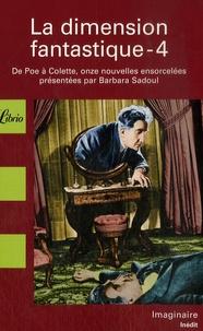 Collectif - La dimension fantastique - Tome 4, De Poe à Colette, onze nouvelles ensorcelées.