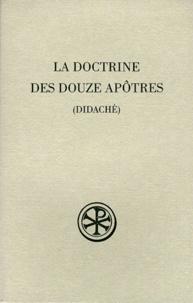 Deedr.fr LA DOCTRINE DES DOUZE APOTRES (DIDACHE). - 2ème édition revue et augmentée Image