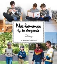 Télécharger les fichiers pdf du livre Nos hommes by la droguerie  - Le tricot au masculin MOBI par Collectif La Droguerie en francais 9782956744924