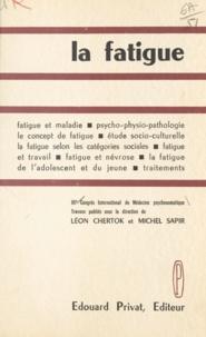 Collectif et Léon Chertok - La fatigue - Travaux du 3e Congrès international de médecine psychosomatique.