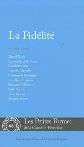 Collectif - La Fidélité - Dix pièces courtes.