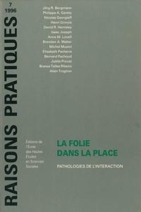 Collectif - LA FOLIE DANS LA PLACE. - Pathologie de l'intéraction.