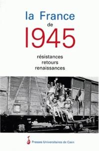 LA FRANCE DE 1945. Résistances, retours, renaissances.pdf