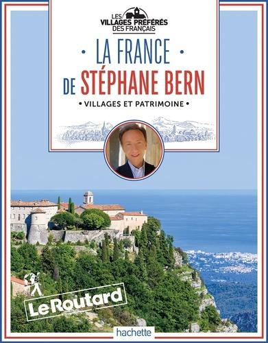 Collectif - La France de Stéphane Bern - Les villages préférés des Français.