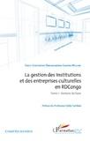 Collectif - La gestion des institutions et des entreprises culturelles en RDC - Tome 1 : Notions de base.