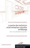 Collectif - La gestion des institutions et des entreprises culturelles en RDC - Tome 3 : Pour quelle ingénierie culturelle ?.