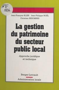 Collectif - La gestion du patrimoine du secteur public local - Approche juridique et technique.