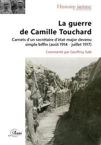 Ebooks for joomla téléchargement gratuit La guerre de Camille Touchard  - Carnets d'un secrétaire d'état-major devenu simple biffin (août 1914-juillet 1917) en francais