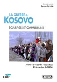Collectif - LA GUERRE DU KOSOVO. - Eclairages et commentaires.