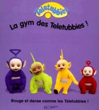 Collectif - La gym des Teletubbies !.