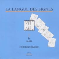 LA LANGUE DES SIGNES. Fascicule 2, La santé, Dictionnaire bilingue.pdf