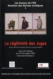 Collectif - La legitimite des juges - sous la direction de jacques krynen et de jacques raibaut.